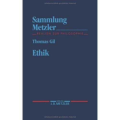 Thomas Gil - Ethik (Sammlung Metzler) - Preis vom 12.04.2021 04:50:28 h