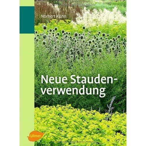 Norbert Kühn - Neue Staudenverwendung - Preis vom 08.04.2020 04:59:40 h
