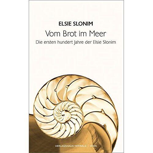 Elsie Slonim - Vom Brot im Meer: Die ersten hundert Jahre der Elsie Slonim - Preis vom 20.10.2020 04:55:35 h