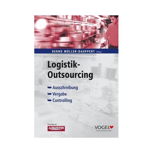 Bernd Müller-Dauppert - Logistik Outsourcing. Ausschreibung - Vergabe - Controlling - Preis vom 20.10.2020 04:55:35 h