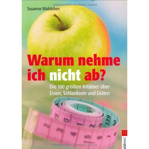 Susanne Walsleben - Warum nehme ich nicht ab? - Preis vom 10.05.2021 04:48:42 h