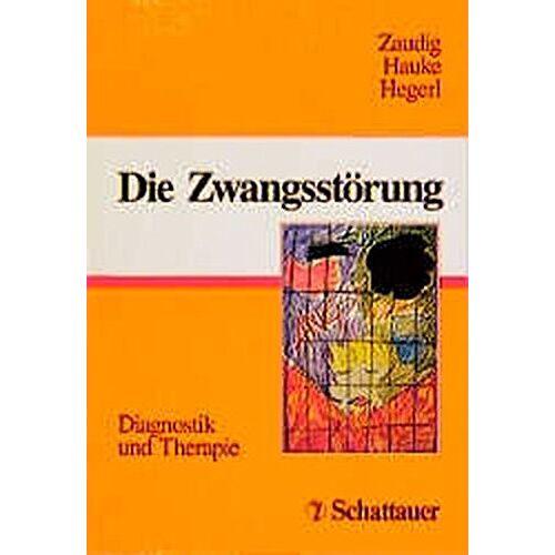 Sabine Bossert-Zaudig - Die Zwangsstörung: Diagnostik und Therapie - Preis vom 26.10.2020 05:55:47 h