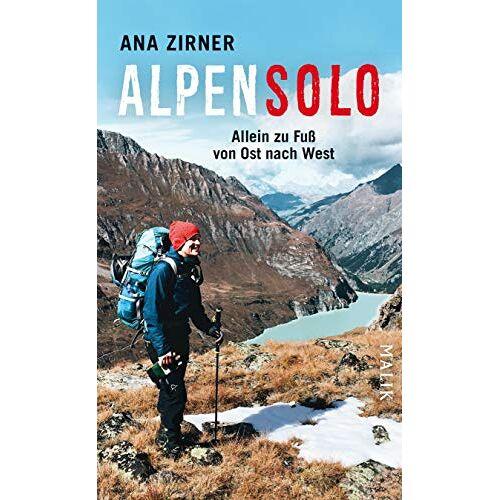 Ana Zirner - Alpensolo: Allein zu Fuß von Ost nach West - Preis vom 07.05.2021 04:52:30 h