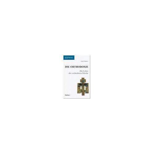 Sergij Bulgakov - Die Orthodoxie: Die Lehre der orthodoxen Kirche - Preis vom 21.10.2020 04:49:09 h