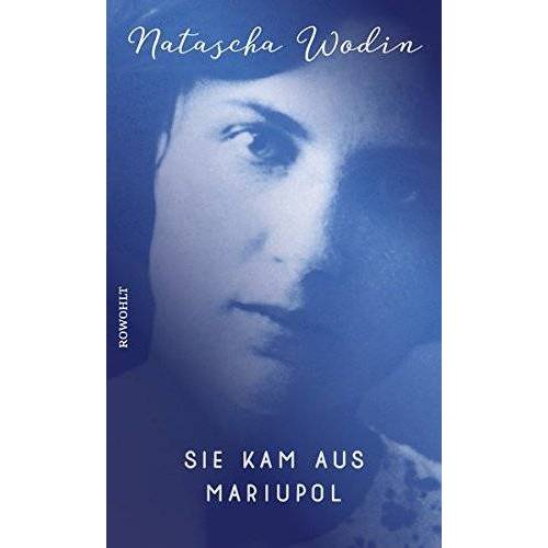 Natascha Wodin - Sie kam aus Mariupol - Preis vom 04.09.2020 04:54:27 h