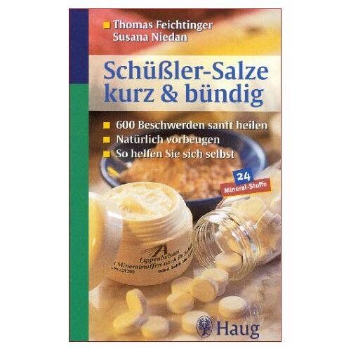 Thomas Feichtinger - Schüßler-Salze kurz & bündig - Preis vom 05.05.2021 04:54:13 h