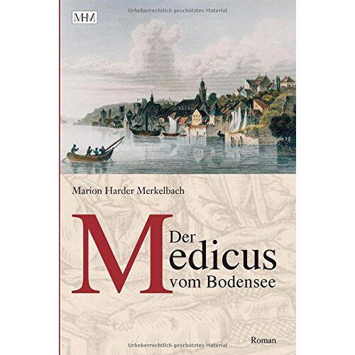 Marion Harder-Merkelbach - Der Medicus vom Bodensee - Preis vom 20.10.2020 04:55:35 h