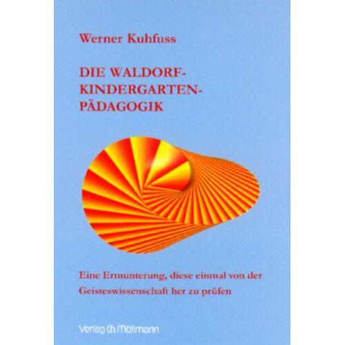 Werner Kuhfuss - Die Waldorfkindergartenpädagogik - Preis vom 07.04.2020 04:55:49 h
