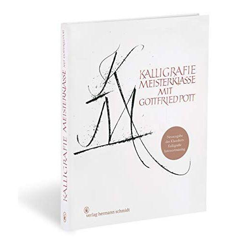 Gottfried Pott - Kalligrafie Meisterklasse: Neuausgabe des Klassikers Kalligrafie Intensivtraining - Preis vom 30.03.2020 04:52:37 h