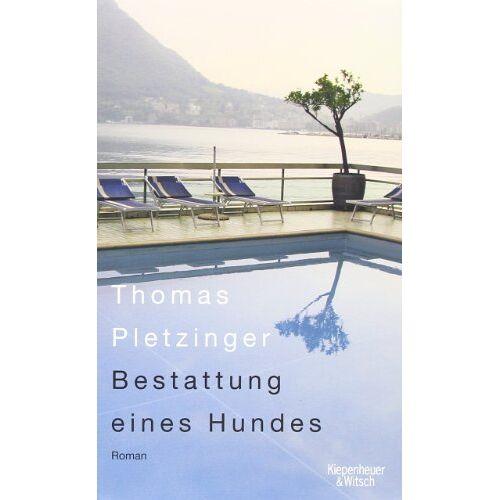 Thomas Pletzinger - Bestattung eines Hundes: Roman - Preis vom 14.05.2021 04:51:20 h