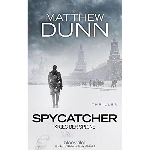 Matthew Dunn - Spycatcher - Krieg der Spione: Thriller - Preis vom 04.10.2020 04:46:22 h