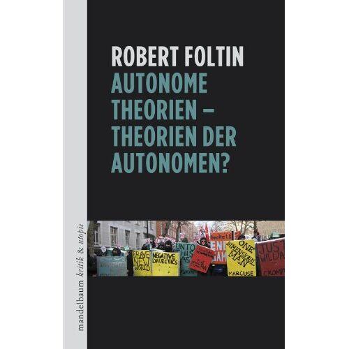 Robert Foltin - Autonome Theorien - Theorien der Autonomen? - Preis vom 26.02.2021 06:01:53 h