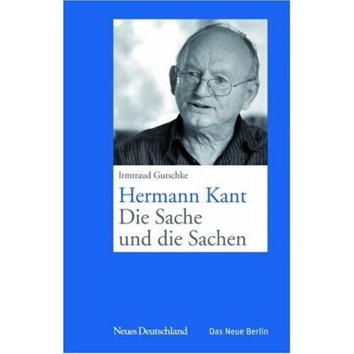 Irmtraud Gutschke - Hermann Kant - Die Sache und die Sachen - Preis vom 25.01.2021 05:57:21 h