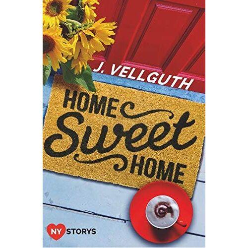 J. Vellguth - Home Sweet Home: NY Lovestorys - Preis vom 21.10.2020 04:49:09 h