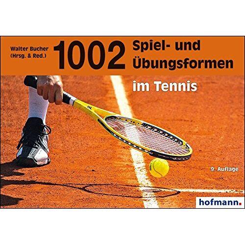 Walter Bucher - 1002 Spiel- und Übungsformen im Tennis - Preis vom 17.02.2020 06:01:42 h