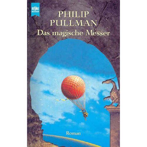 Philip Pullman - Das magische Messer. - Preis vom 06.09.2020 04:54:28 h