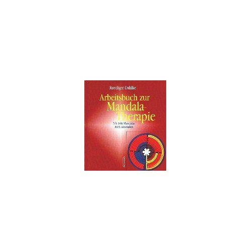 Rüdiger Dahlke - Arbeitsbuch zur Mandala-Therapie: Das Geheimnis der Mitte - Preis vom 01.11.2020 05:55:11 h