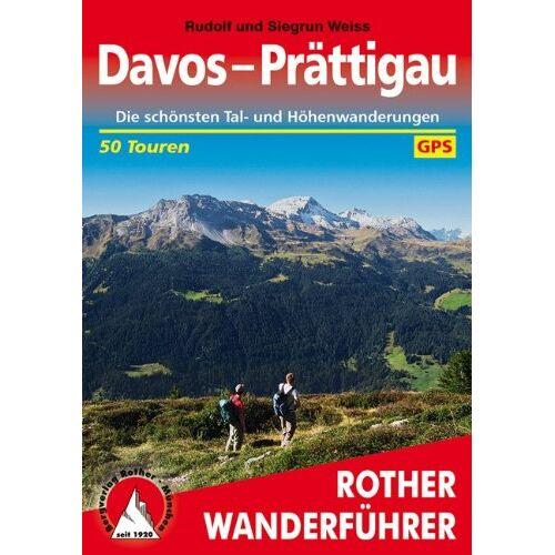 Rudolf Weiss - Davos - Prättigau. Die schönsten Tal- und Höhenwanderungen. 50 Touren. Mit GPS-Daten - Preis vom 20.10.2020 04:55:35 h