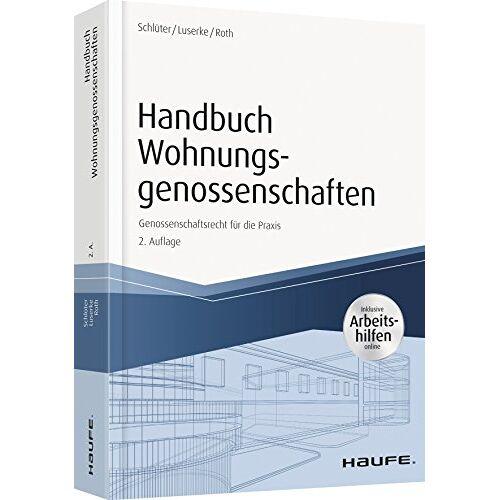 Thomas Schlüter - Handbuch Wohnungsgenossenschaften - inkl. Arbeitshilfen online: Genossenschaftsrecht für die Praxis (Haufe Fachbuch) - Preis vom 05.03.2021 05:56:49 h