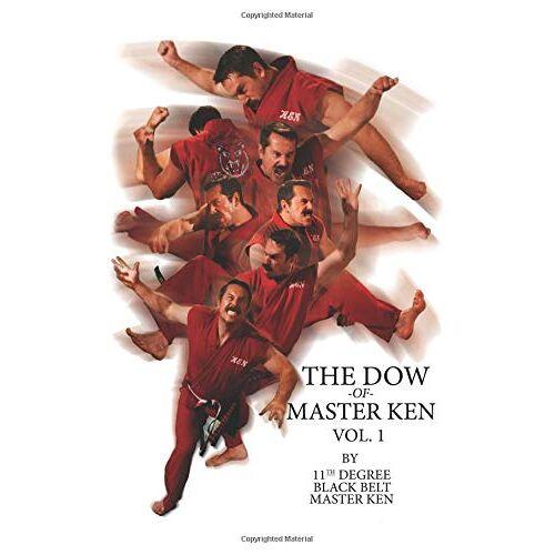Master Ken - The Dow of Master Ken: Vol. 1: By 11th Degree Black Belt Master Ken - Preis vom 13.05.2021 04:51:36 h