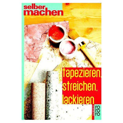 Laatzen, Wolf D. - Tapezieren, streichen, lackieren. - Preis vom 16.04.2021 04:54:32 h