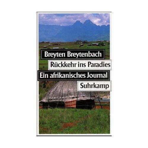 Breyten Breytenbach - Rückkehr ins Paradies: Ein afrikanisches Journal - Preis vom 08.05.2021 04:52:27 h