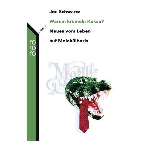Joe Schwarcz - Warum krümeln Kekse?: Neues vom Leben auf Molekülbasis - Preis vom 15.05.2021 04:43:31 h