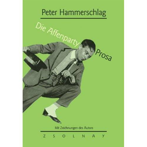 Peter Hammerschlag - Die Affenparty: Prosa - Preis vom 02.06.2020 05:03:09 h