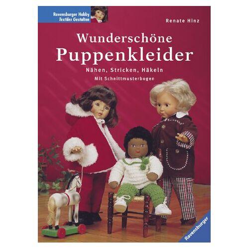 Renate Hinz - Wunderschöne Puppenkleider. Nähen, Stricken, Häkeln - Preis vom 15.08.2019 05:57:41 h