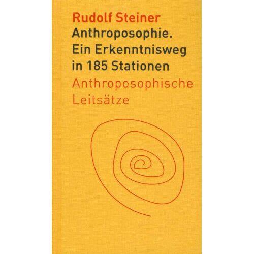 Rudolf Steiner - Anthroposophie: Ein Erkenntnisweg in 185 Stationen. Anthroposophische Leitsätze - Preis vom 04.09.2020 04:54:27 h