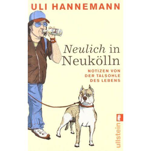 Uli Hannemann - Neulich in Neukölln - Preis vom 08.05.2021 04:52:27 h