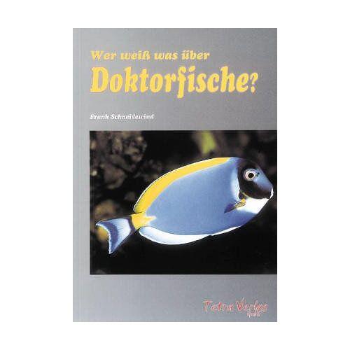 Frank Schneidewind - Wer weiß was über Doktorfische - Preis vom 28.02.2021 06:03:40 h
