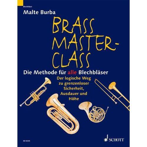 Malte Burba - Brass Master Class: Die Methode für alle Blechbläser. Blechblas-Instrumente.: Die Methode für alle Blechbläser. Der logische Weg zu grenzenloser Sicherheit, Ausdauer und Höhe - Preis vom 05.05.2021 04:54:13 h