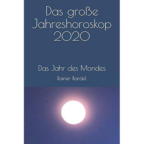 Rainer Bardel - Das große Jahreshoroskop 2020: Das Jahr des Mondes - Preis vom 18.10.2020 04:52:00 h