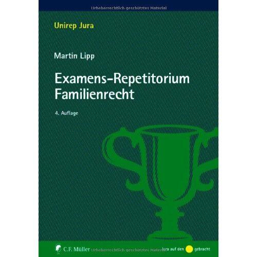 Martin Lipp - Examens-Repetitorium Familienrecht (Unirep Jura) - Preis vom 31.03.2020 04:56:10 h