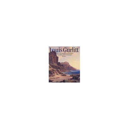 Louis Gurlitt - Louis Gurlitt 1812-1897 - Preis vom 03.12.2020 05:57:36 h