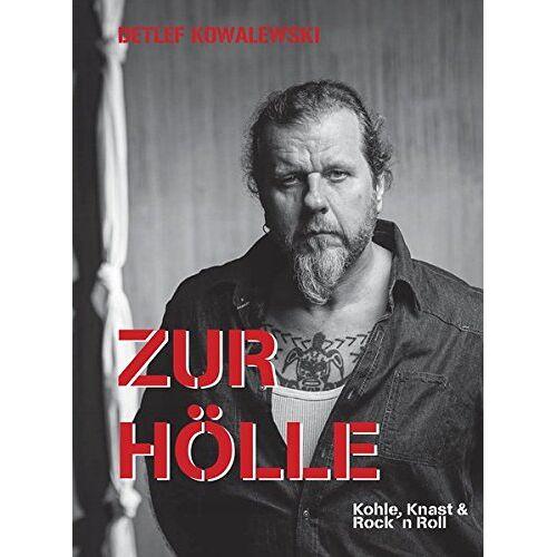 Detlef Kowalewski - Zur Hölle: Kohle, Knast & Rock'n Roll - Preis vom 25.02.2021 06:08:03 h