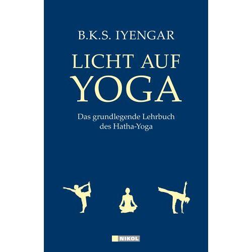 Iyengar, B. K. S. - Licht auf Yoga: Das grundlegende Lehrbuch des Hatha-Yoga - Preis vom 11.11.2019 06:01:23 h