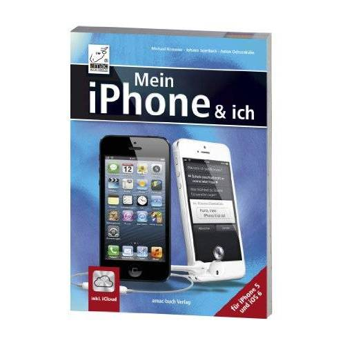 Michael Krimmer - Mein iPhone und ich - für iPhone 5 und iOS 6 - inkl. iCloud - Preis vom 16.05.2021 04:43:40 h