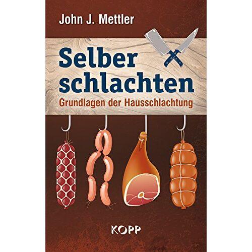 John J. Mettler - Selber schlachten - Preis vom 15.11.2019 05:57:18 h