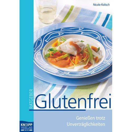 Nicole Kolisch - Glutenfrei: Genießen trotz Unverträglichkeiten - Preis vom 05.09.2020 04:49:05 h