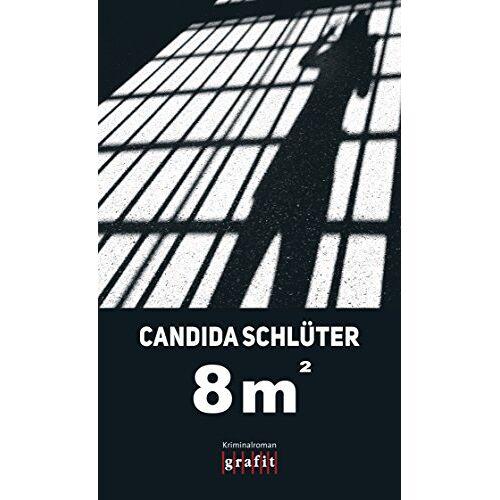 Candida Schlüter - Acht Quadratmeter - Preis vom 10.04.2021 04:53:14 h