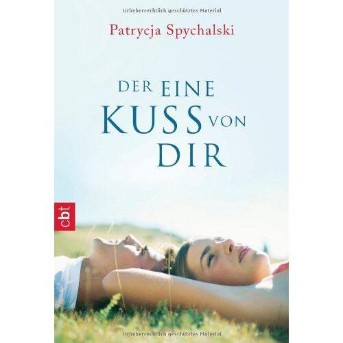 Patrycja Spychalski - Der eine Kuss von dir - Preis vom 11.05.2021 04:49:30 h