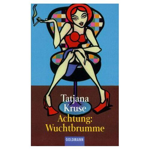 Tatjana Kruse - Achtung: Wuchtbrumme. - Preis vom 21.10.2020 04:49:09 h