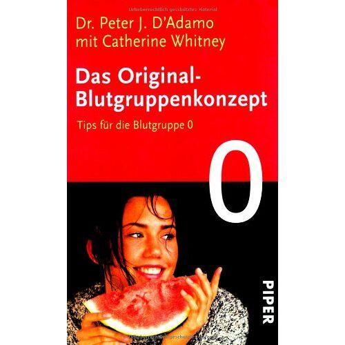 D'Adamo, Peter J. - Das Original-Blutgruppenkonzept: Tips für die Blutgruppe 0: Tipps für die Blutgruppe 0 - Preis vom 03.12.2020 05:57:36 h
