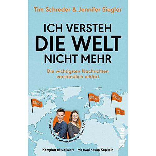 Jennifer Sieglar - Ich versteh die Welt nicht mehr: Die wichtigsten Nachrichten verständlich erklärt - Preis vom 21.04.2021 04:48:01 h