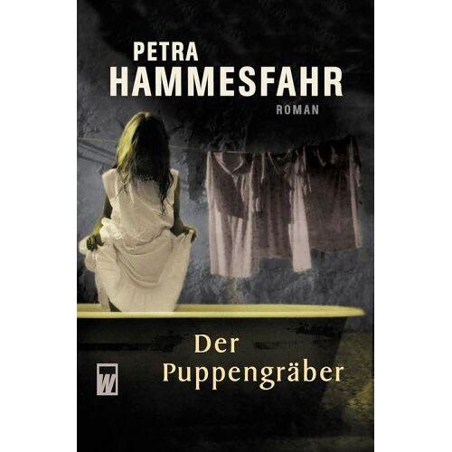 Petra Hammesfahr - Der Puppengräber. - Preis vom 12.04.2021 04:50:28 h
