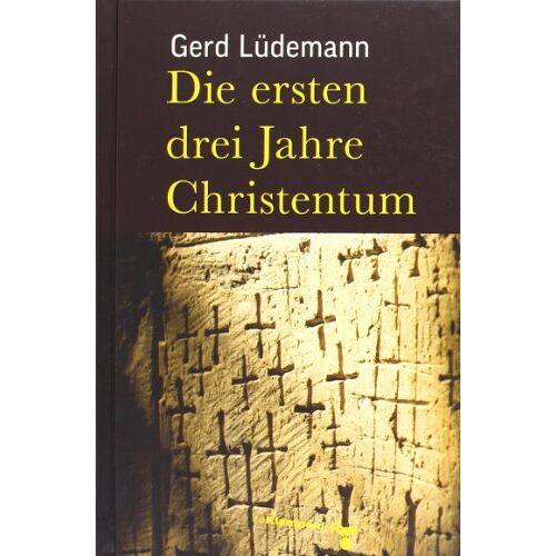 Gerd Lüdemann - Die ersten drei Jahre Christentum - Preis vom 23.01.2020 06:02:57 h