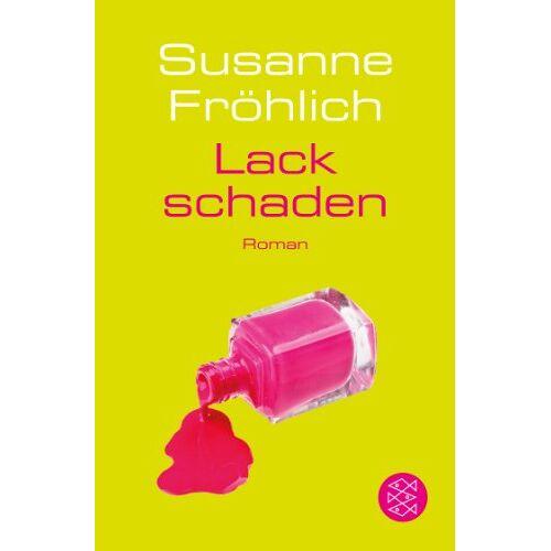 Susanne Fröhlich - Lackschaden: Roman - Preis vom 06.03.2021 05:55:44 h
