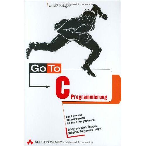 Guido Krüger - Go To C-Programmierung . - Preis vom 25.05.2020 05:02:06 h